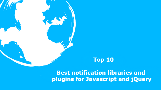 Top 10 : Best notification libraries and plugins for Javascript and jQuery