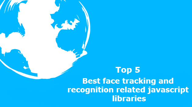 Top 5 : Best face tracking and recognition related