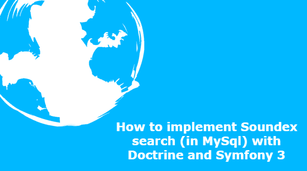 How to implement Soundex search (in MySql) with Doctrine and Symfony 3