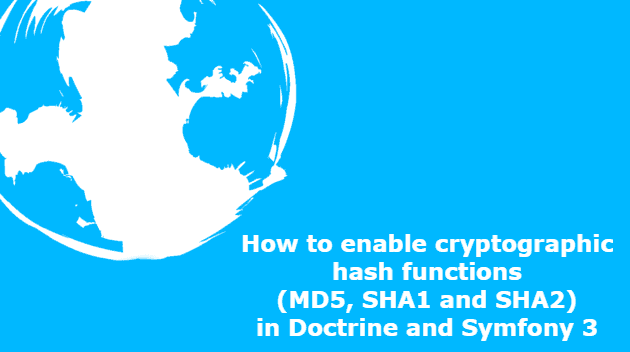 How to enable cryptographic hash functions (MD5, SHA1 and SHA2) in Doctrine and Symfony 3