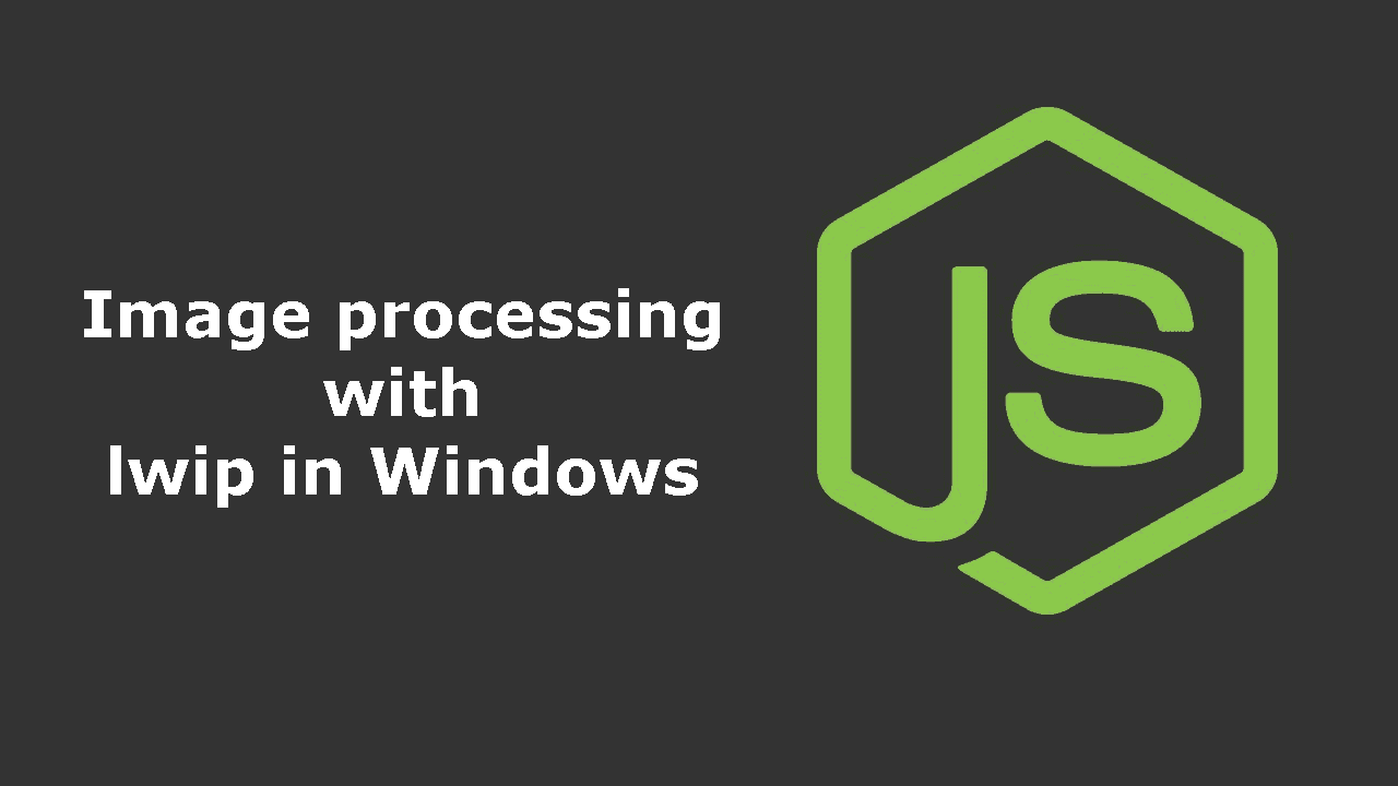 How to install and use lwip (Light Weight Image Processor) in Windows for Node.js