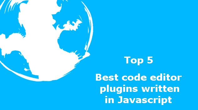 Top 5: Best code editor plugins written in Javascript | Our