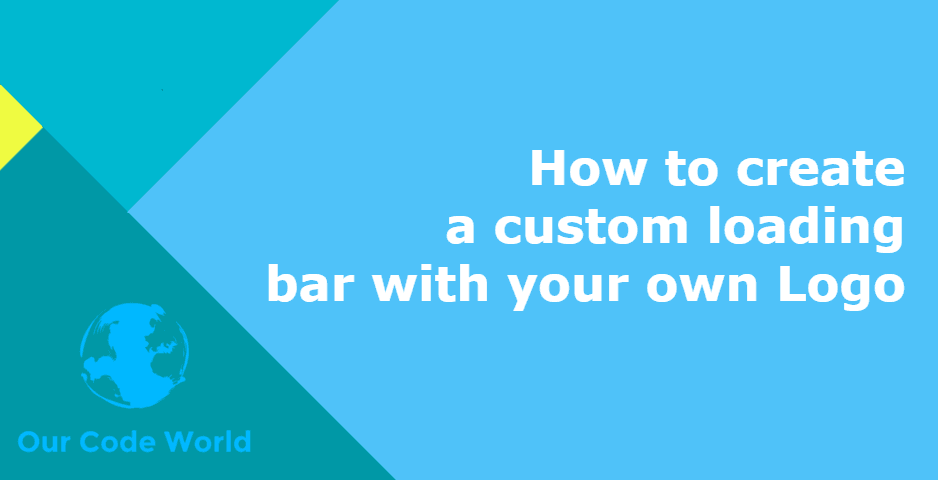 How to create a custom loading bar with your own Logo