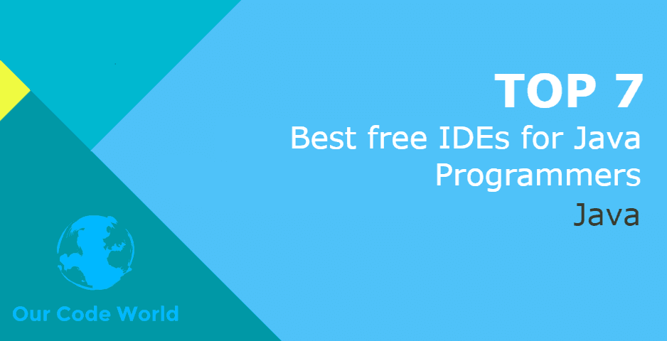 Top 7: Best free IDEs for Java Programmers | Our Code World
