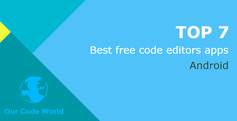 Top 7: Best free code editors apps for Android