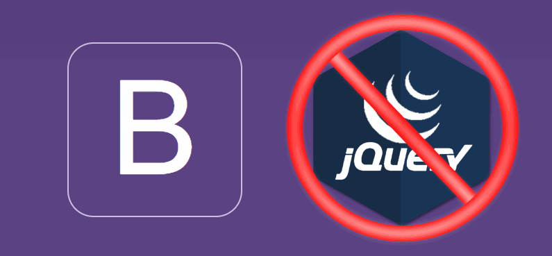 How to use the Bootstrap front-end framework (3 and 4) without jQuery