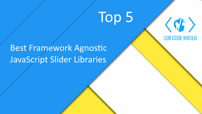 Top 5: Best Framework Agnostic JavaScript Slider Libraries | Our
