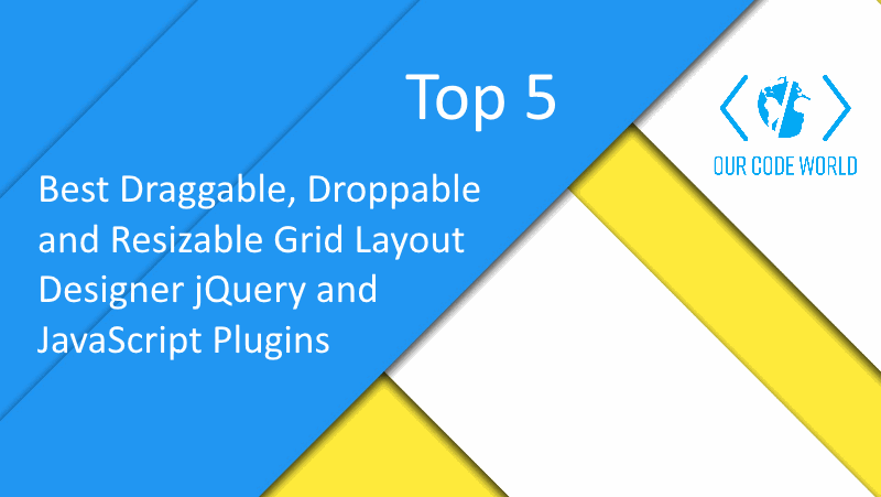 Top 5: Best Draggable, Droppable and Resizable Grid Layout Designer