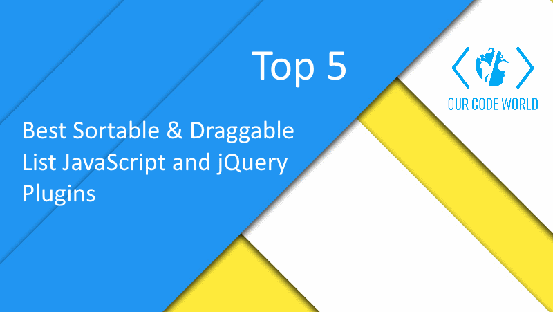 Top 5: Best Sortable & Draggable List JavaScript and jQuery