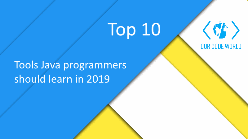 Top 10: Tools Java programmers should learn in 2019