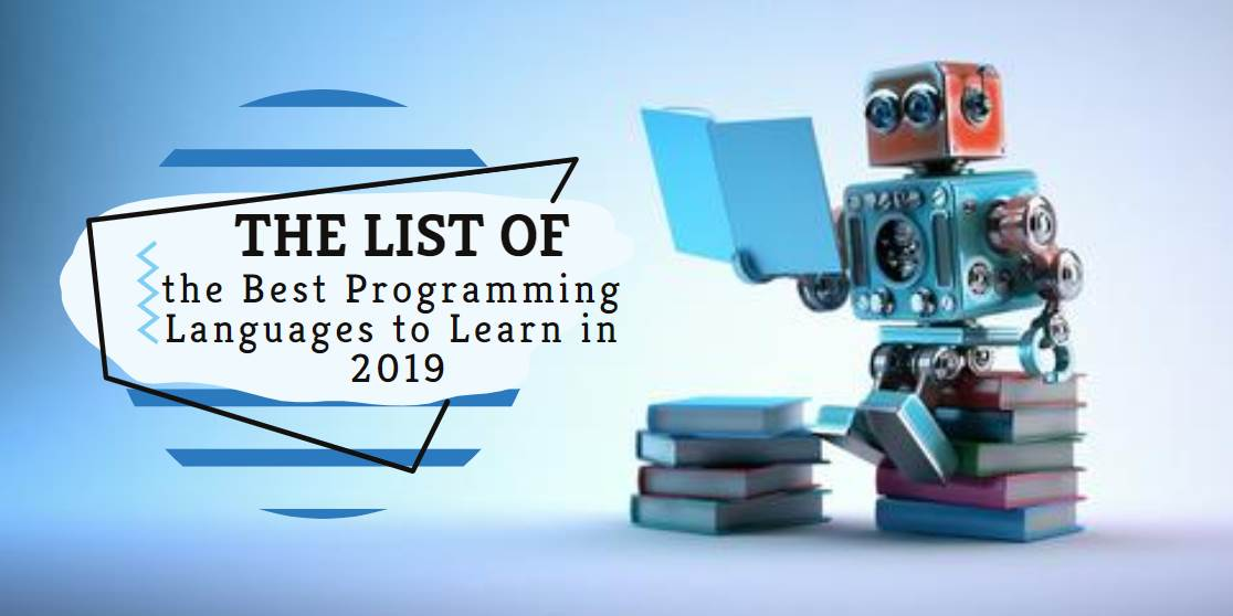 The List of the Best Programming Languages to Learn in 2019