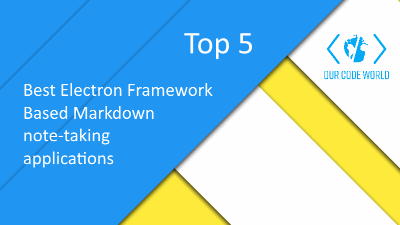 Top 5: Best Electron Framework Based Markdown note-taking applications