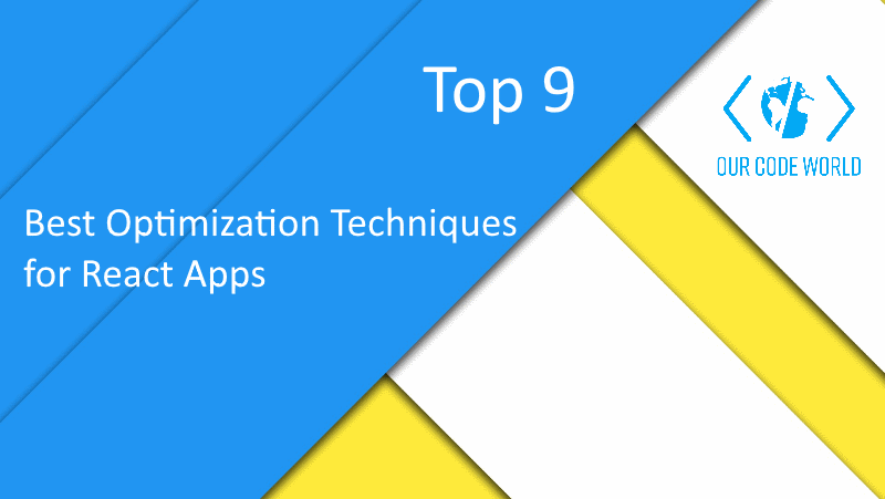 Top 9: Best Optimization Techniques for React Apps
