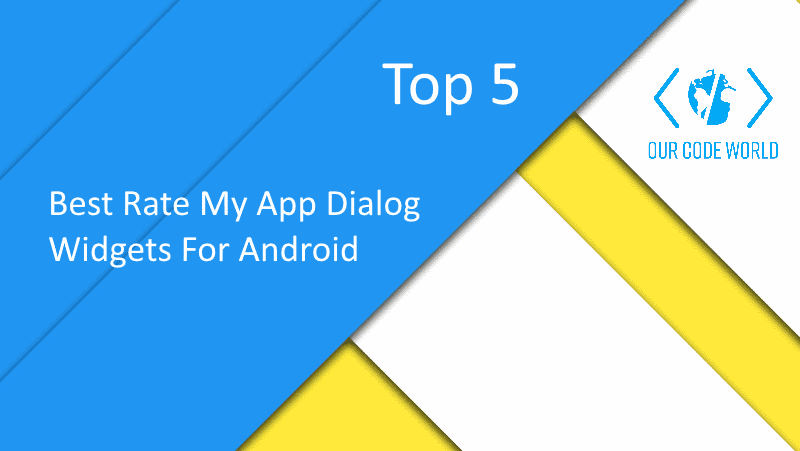 Top 5: Best Rate My App Dialog Widgets For Android