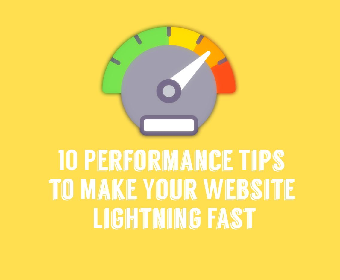 10 Performance Tips to Make Your Website Lightning Fast